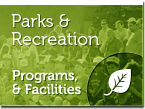 Parks and Recreation - Programs and Facilities
